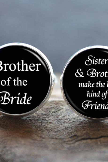 Brother of the Bride Cufflinks -Sisters & Brothers make the best kind of friends cufflinks - Wedding Cuff Links -Gift for Brother